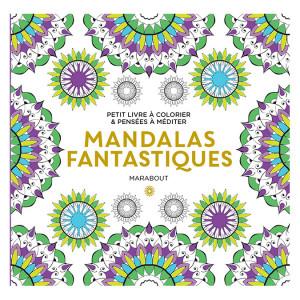 Le petit livre de coloriages Mandalas fantastiques